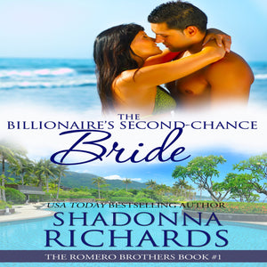 Billionaire's Second-Chance Bride, The - The Romero Brothers Book 1