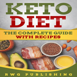 Keto Diet: The Complete Guide with Recipes