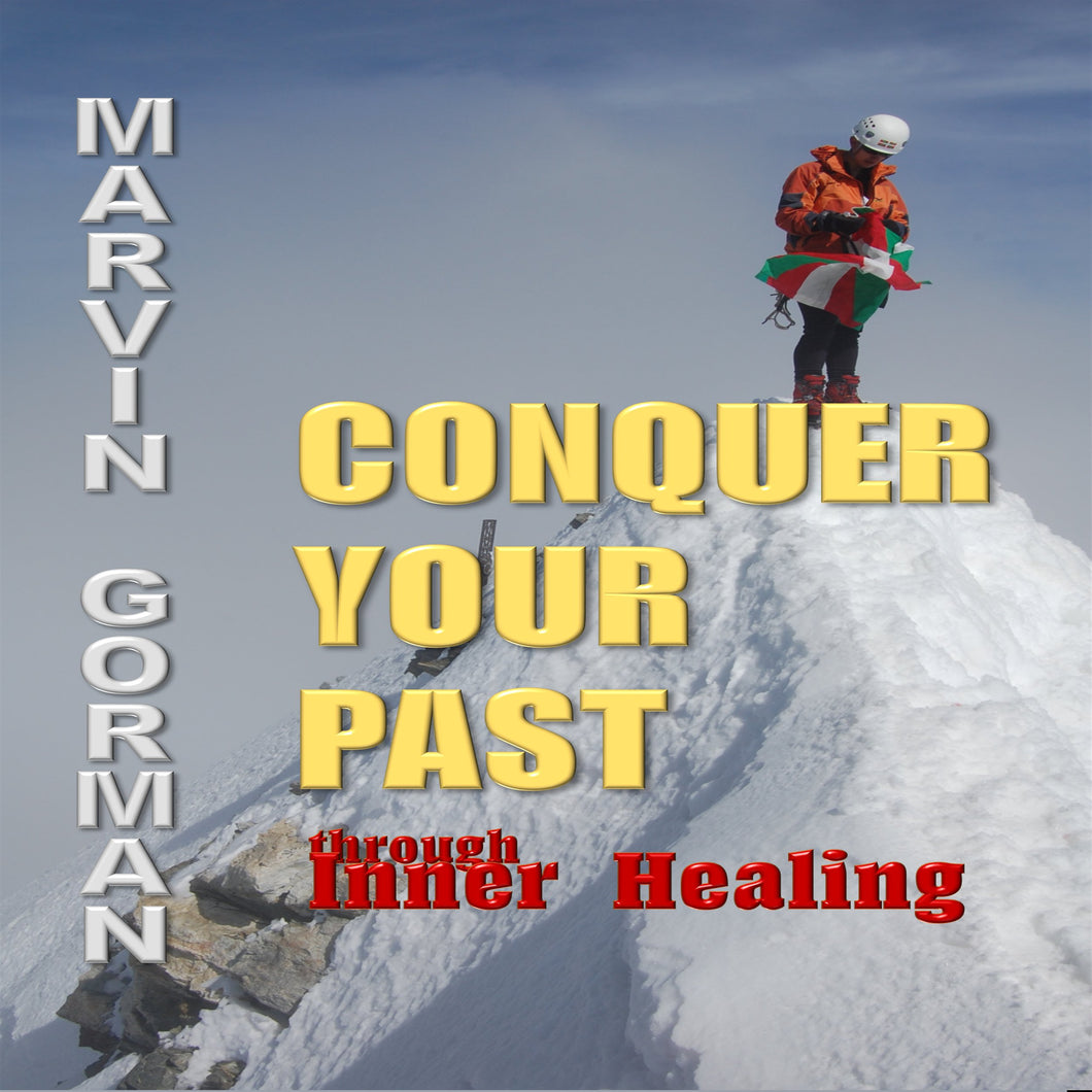 Conquer Your Past through Inner Healing