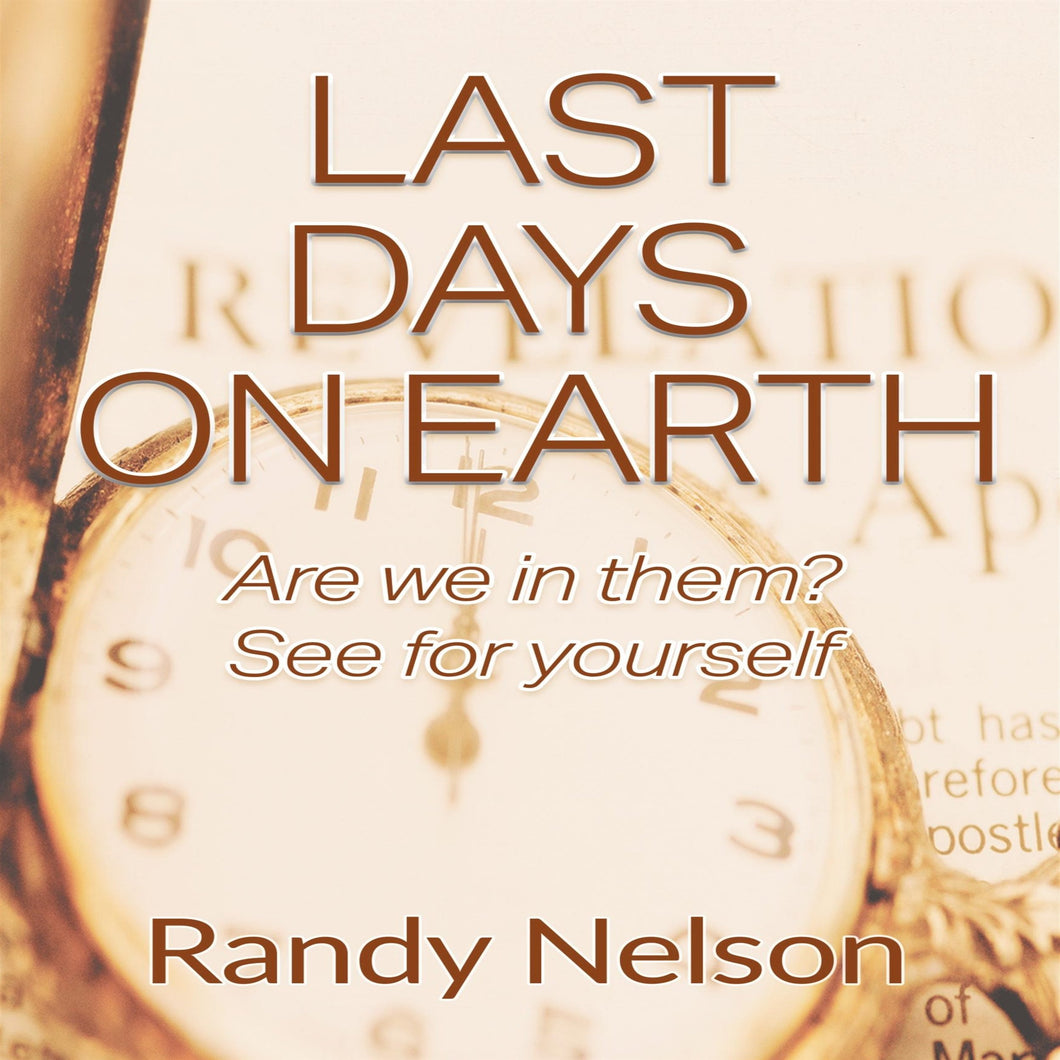 Last Days on Earth: Are We in Them? See for Yourself