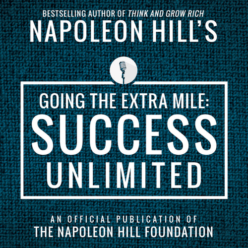 Going The Extra Mile: Success Unlimited: An Official Publication of the Napoleon Hill Foundation
