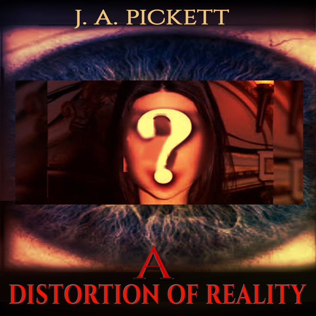 A Distortion Of Reality
