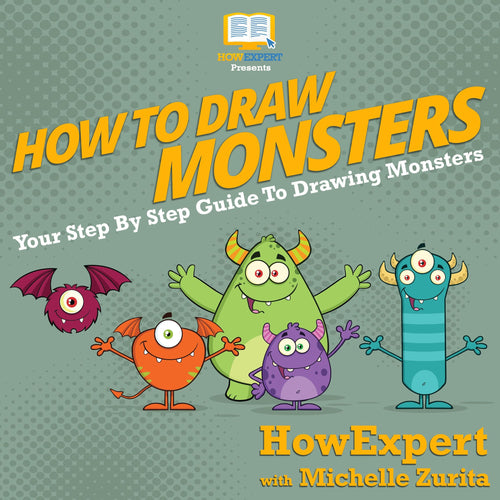 How To Draw Monsters: Your Step By Step Guide To Drawing Monsters
