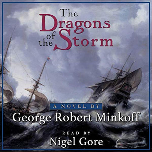 The Dragons of the Storm: The sea encompassed by circumnavigation and by war.