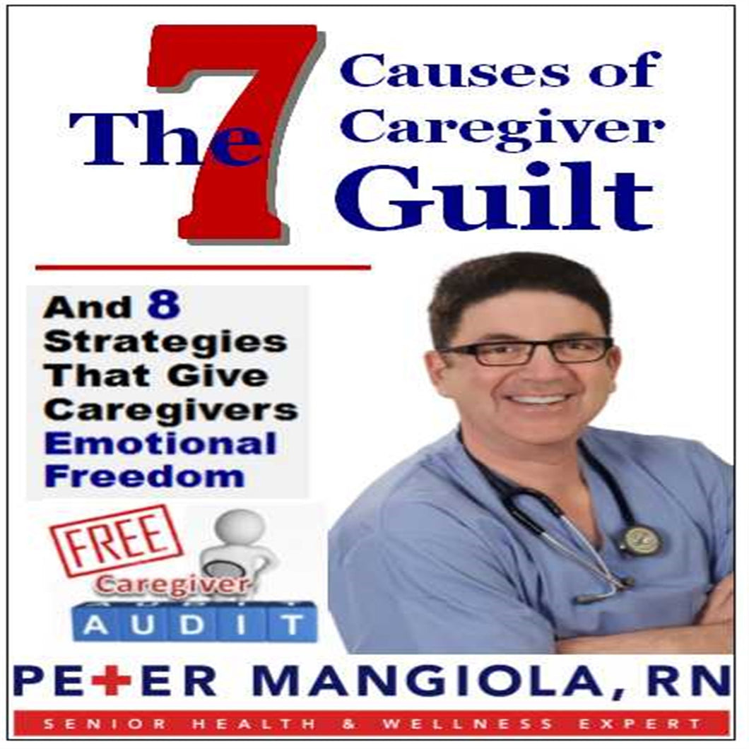 The 7 Causes of Caregiver Guilt