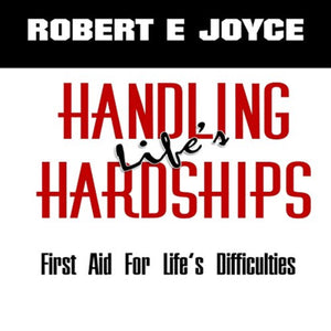 Handling Life's Hardships: First Aid For Life's Difficulties