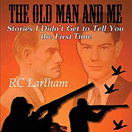 Old Man and Me, The - Book II: Stories I Didn't Get To Tell You the First Time