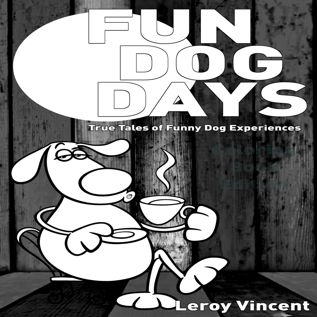 Fun Dog Days: True Tales of Funny Dog Experiences