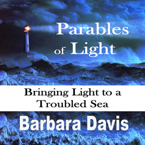 Parables of Light: Bringing Light to a Troubled Sea