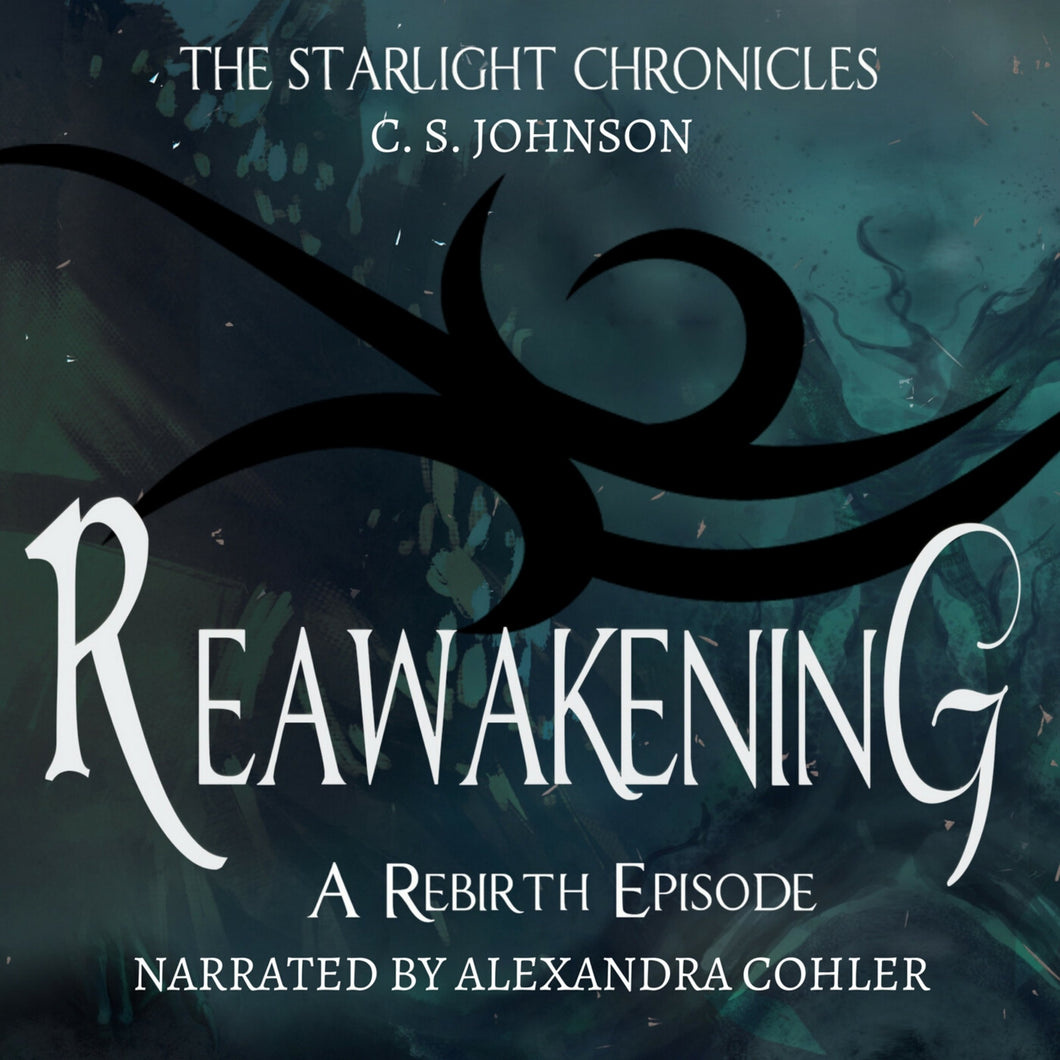 Reawakening: A Rebirth Episode of the Starlight Chronicles: An Epic Fantasy Adventure Series