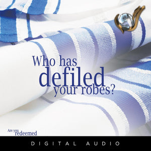 Who Has Defiled Your Robes