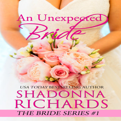 Unexpected Bride (A Feel Good Romantic Comedy), An