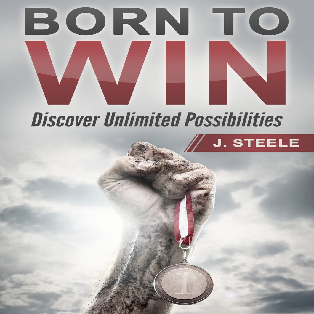 Born to Win: Discover Unlimited Possibilities