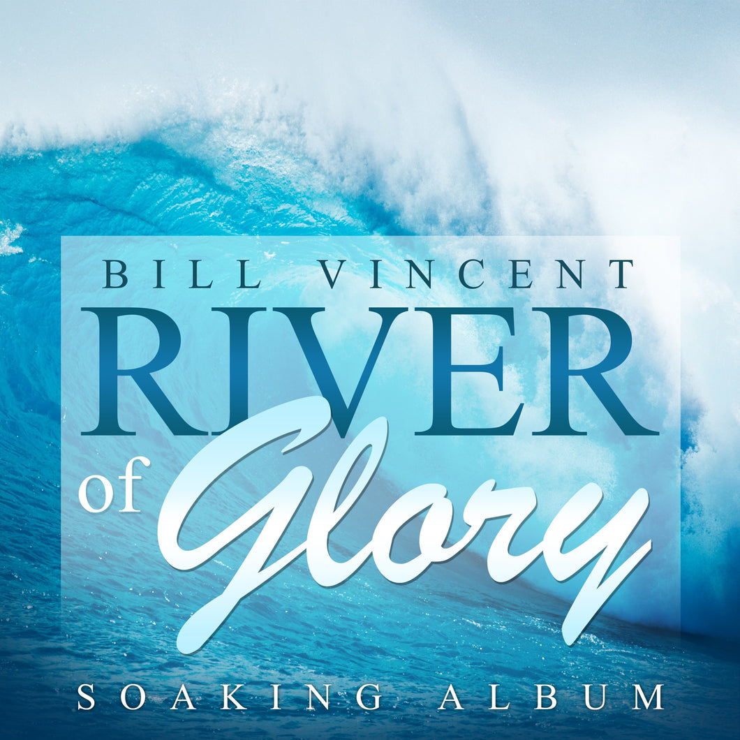River of Glory: Soaking Album