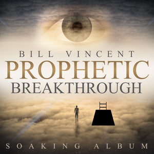 Prophetic Breakthrough: Soaking Album