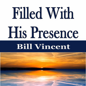 Filled With His Presence