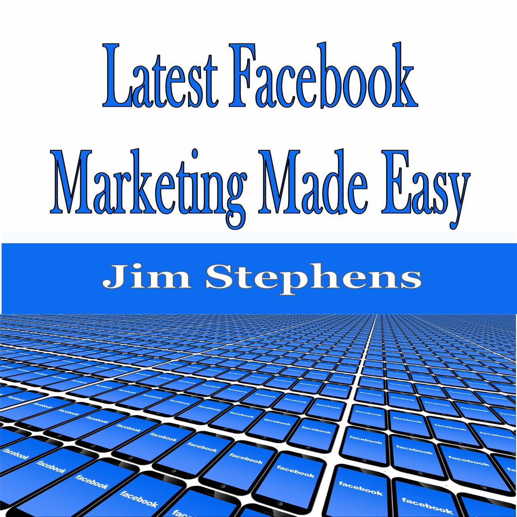 Latest Facebook Marketing Made Easy