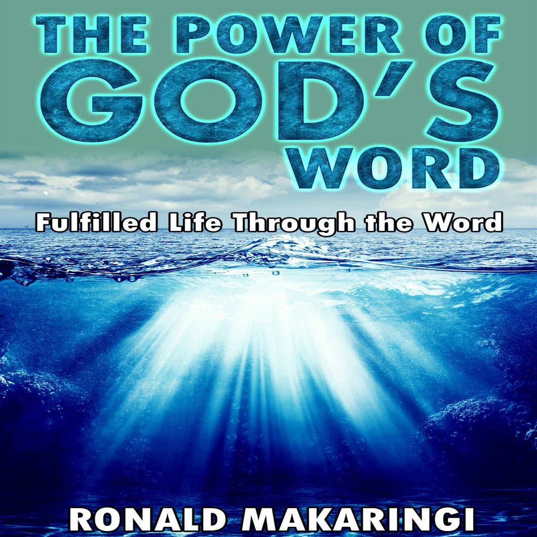 The Power of God's Word: Fulfilled Life Through the Word