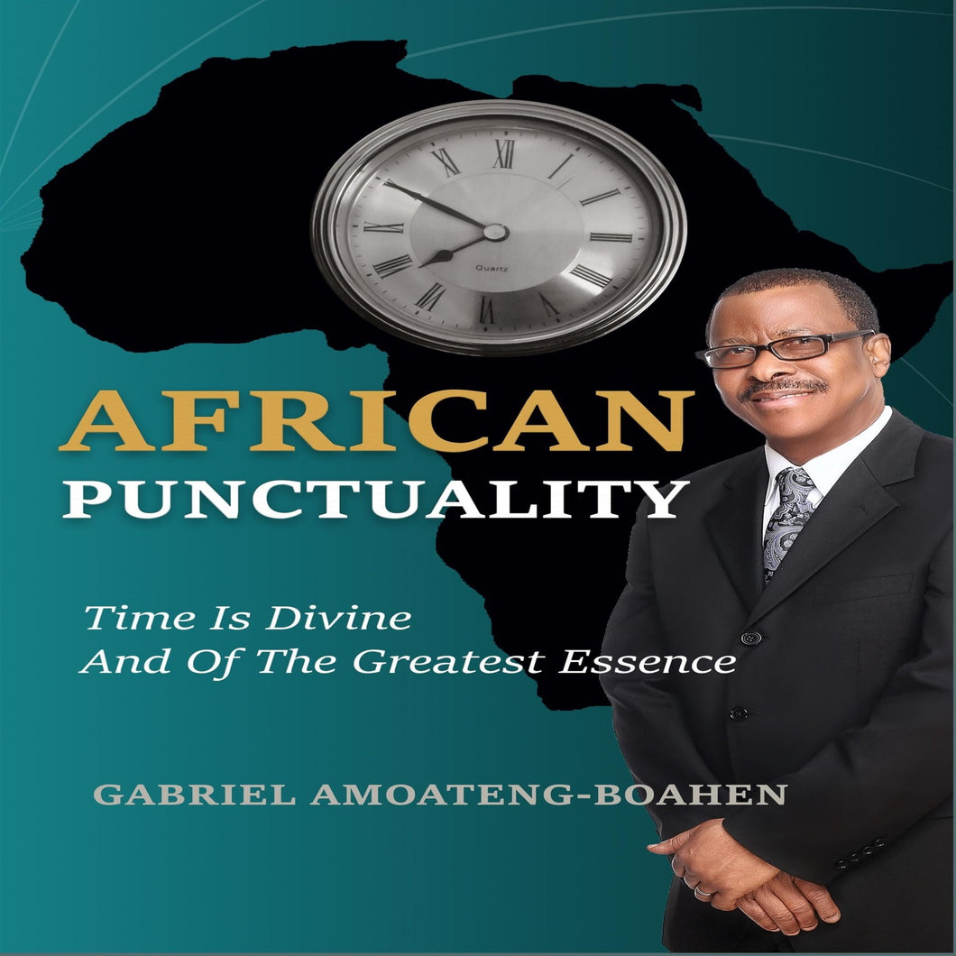 African Punctuality: Time Is Divine and of the Greatest Essence