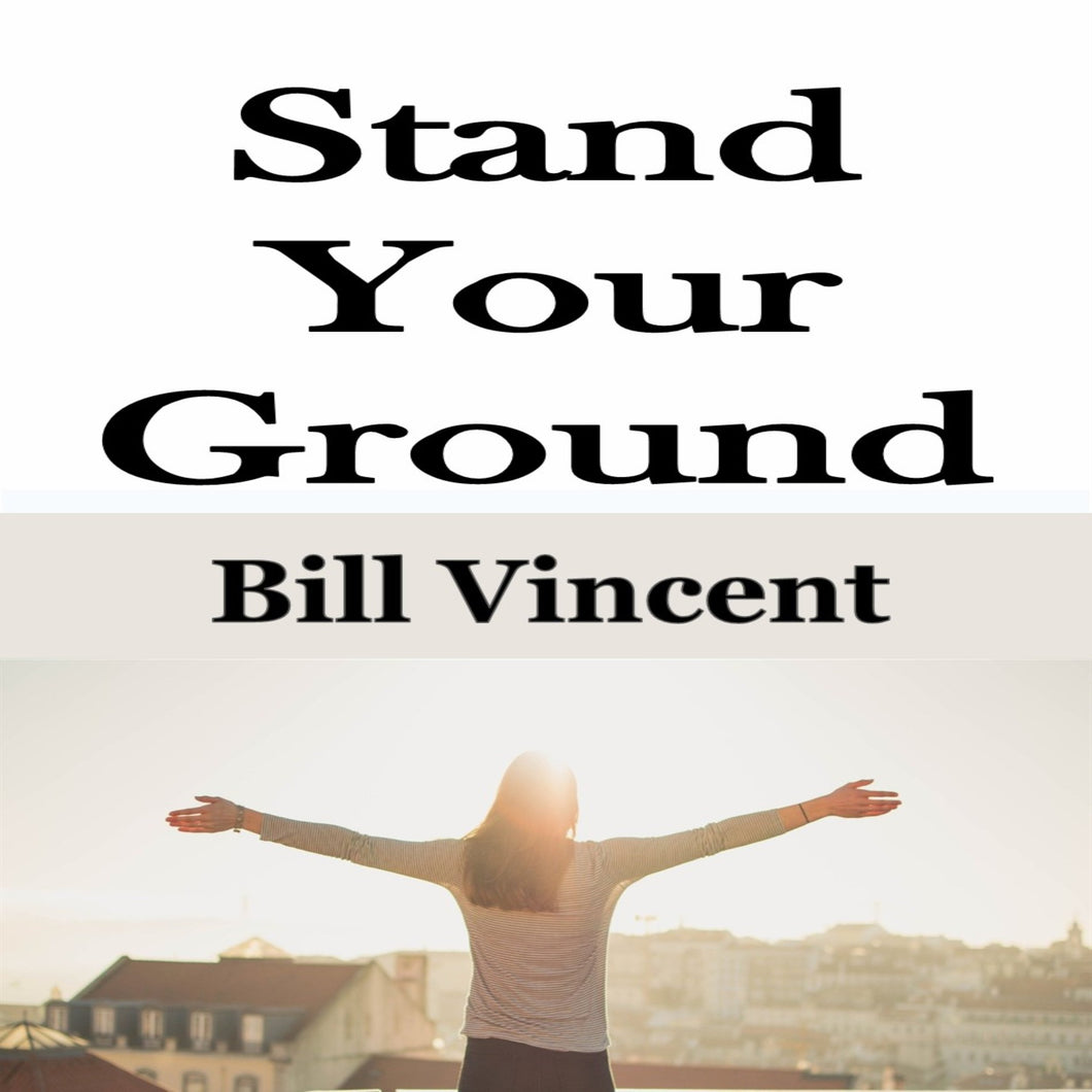 Stand Your Ground: Prepare Your Weapons Against the Enemy.