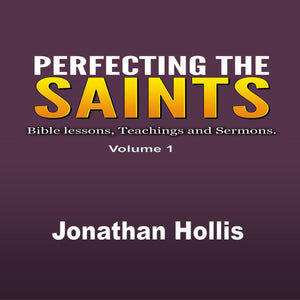 Perfecting the Saints: Bible lessons, Teachings and Sermons