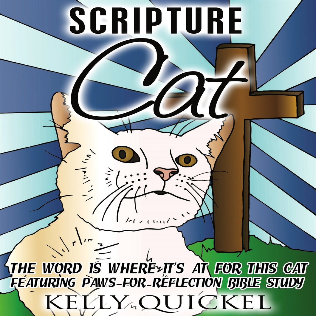 Scripture Cat: The Word Is Where It's At for This Cat, Featuring Paws for Reflection Bible Study