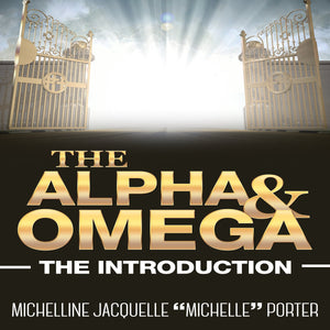 The Alpha and Omega: The Introduction