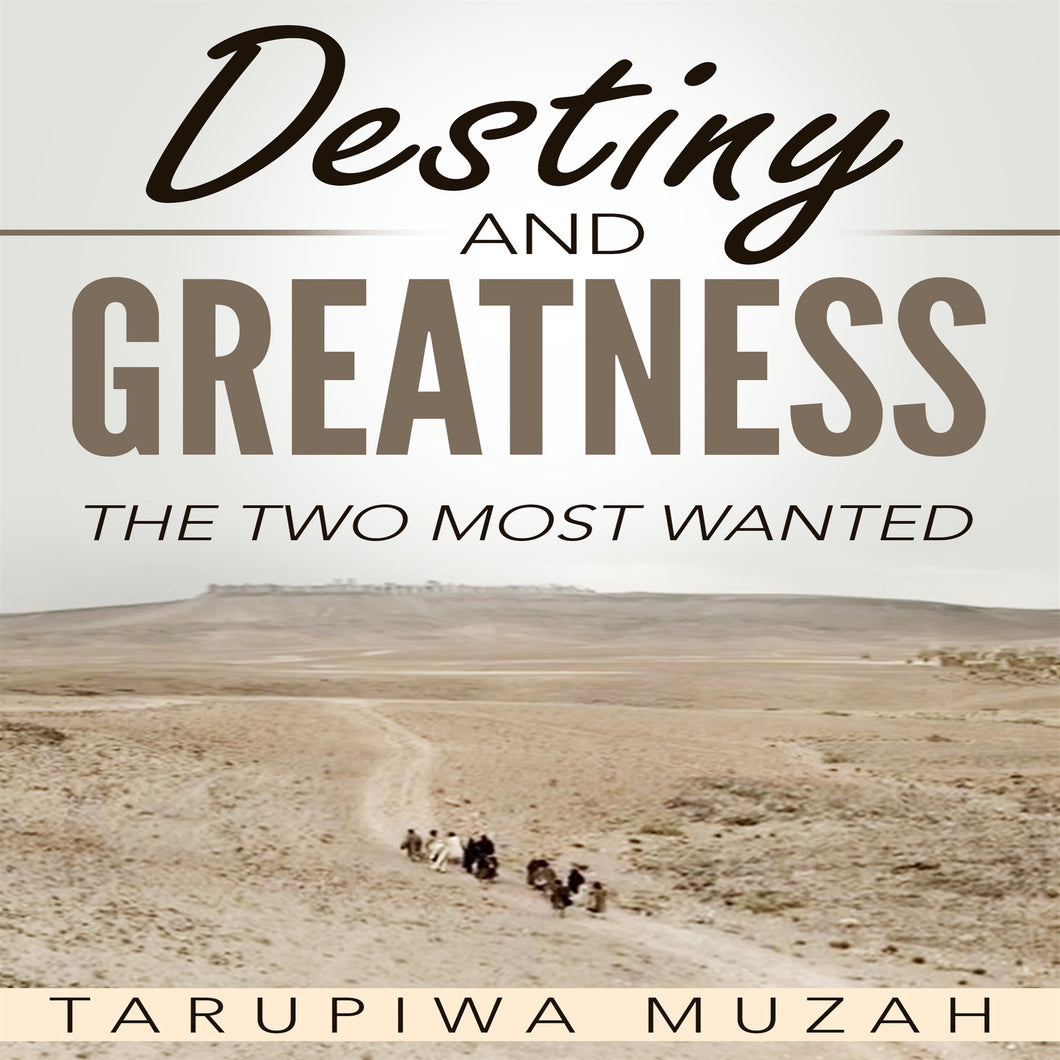 Destiny and Greatness: The Two Most Wanted