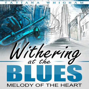 Withering at the Blues: Melody of the Heart