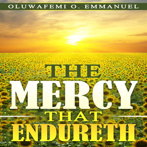 The Mercy That Endureth