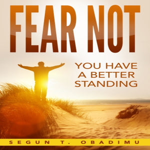 Fear Not: You Have a Better Standing