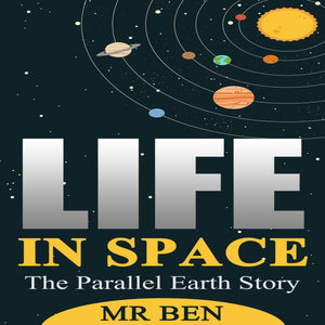 Life In Space: The Parallel Earth Story