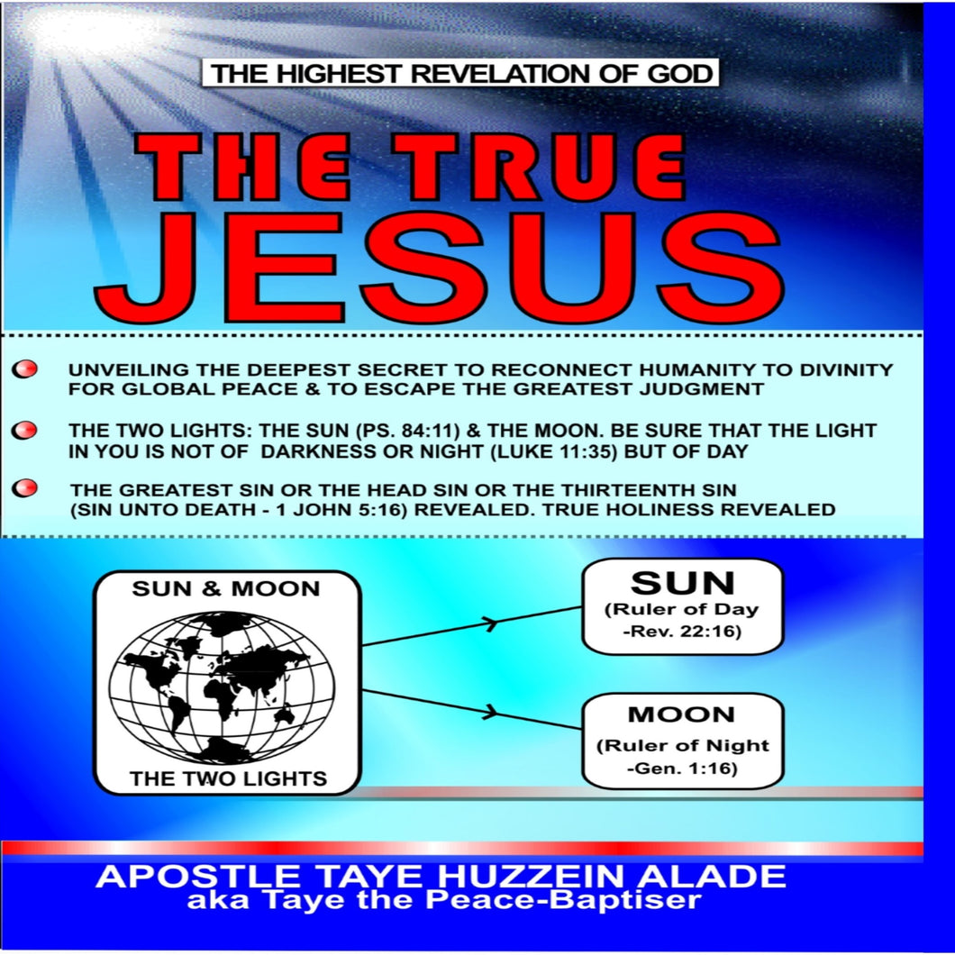 The True Jesus: The Highest Revelation Of God