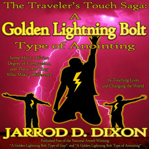 The Traveler's Touch: A Golden Lightning Bolt Type of Anointing