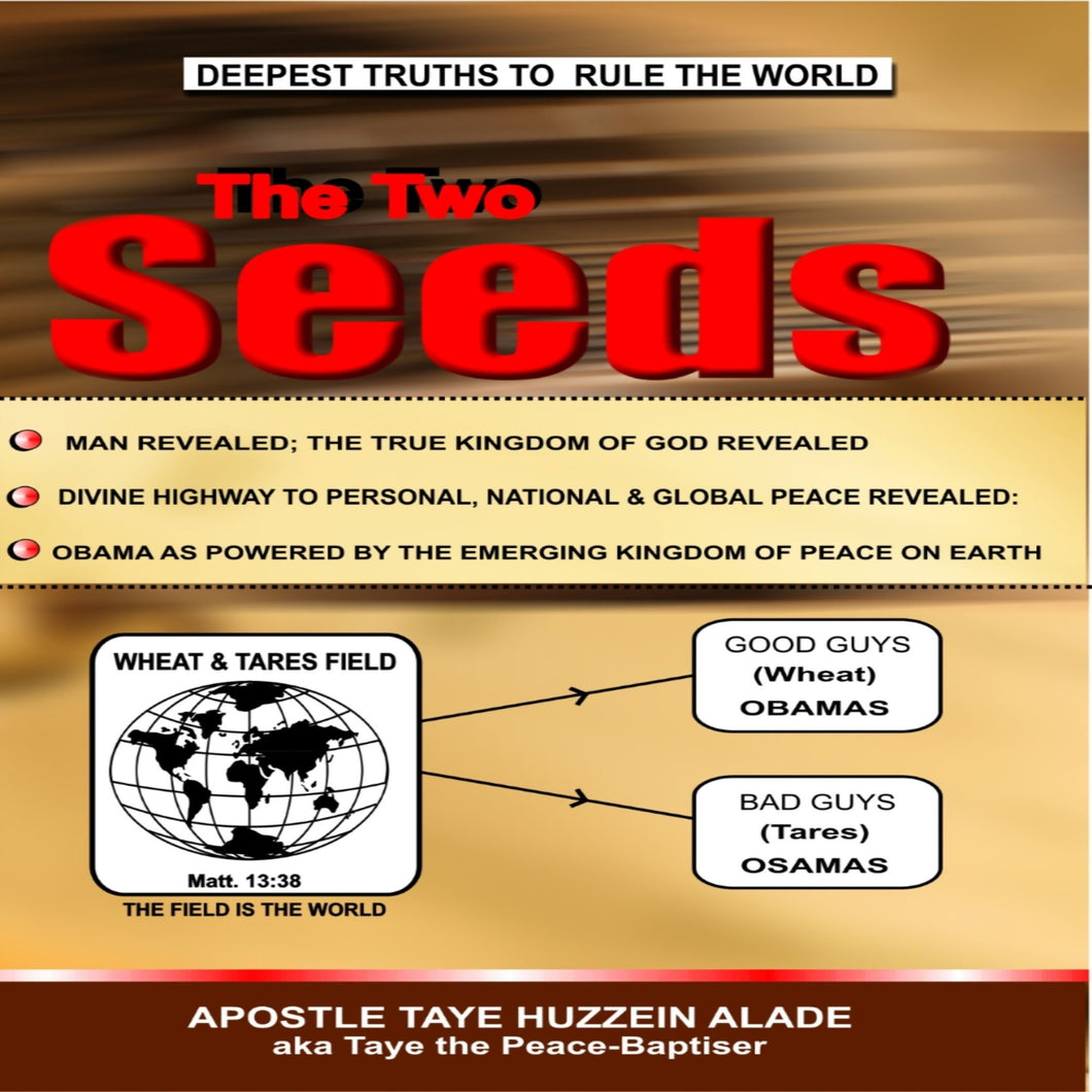 The Two Seeds: Deepest Truths to Rule the World