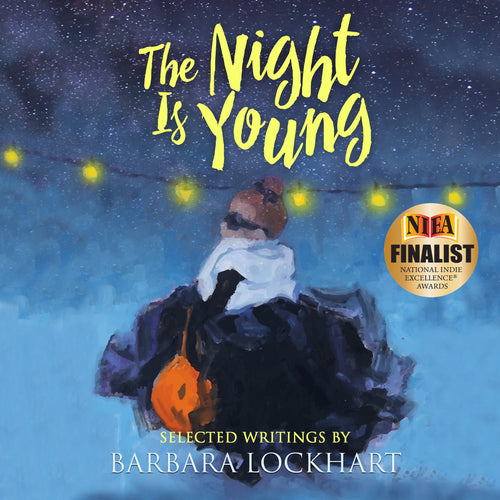 The Night Is Young: Selected Writings