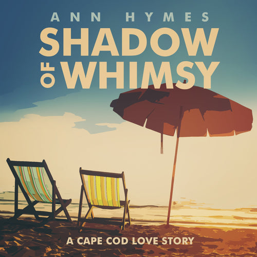 Shadow of Whimsy: A Cape Cod Love Story