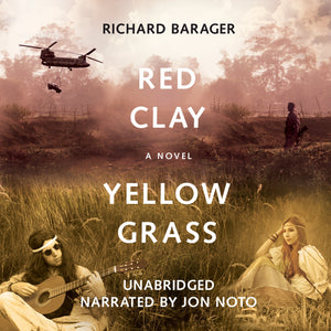 Red Clay, Yellow Grass: A Novel of the 1960s