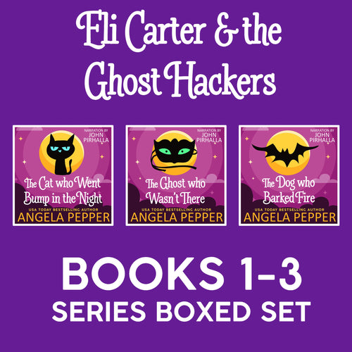 Eli Carter and the Ghost Hackers Books 1-3 Series Boxed Set