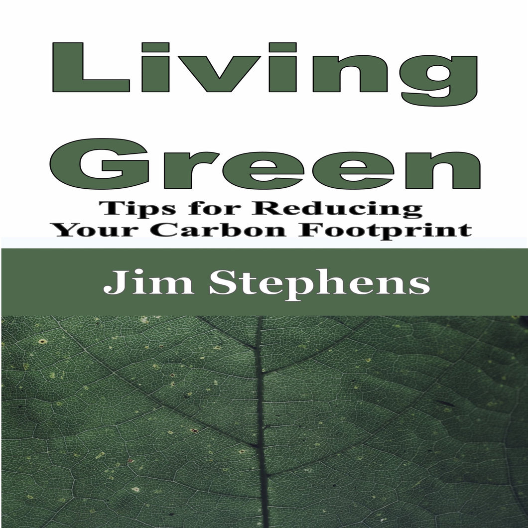 Living Green: Tips for Reducing Your Carbon Footprint