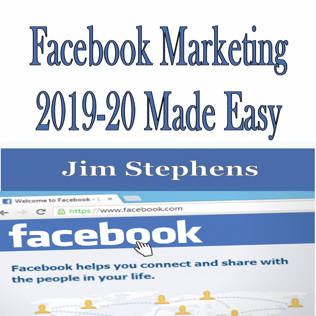 Facebook Marketing 2019-20 Made Easy