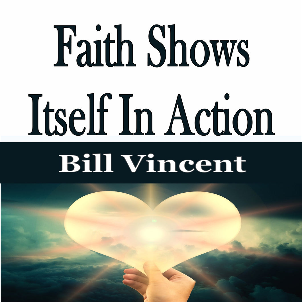 Faith Shows Itself In Action