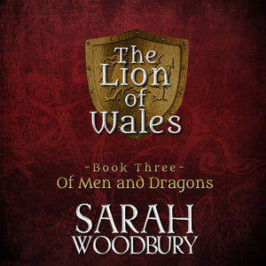 Of Men and Dragons: The Lion of Wales Series