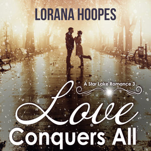Love Conquers All: A Small Town Christian Romance