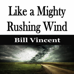 Like a Mighty Rushing Wind