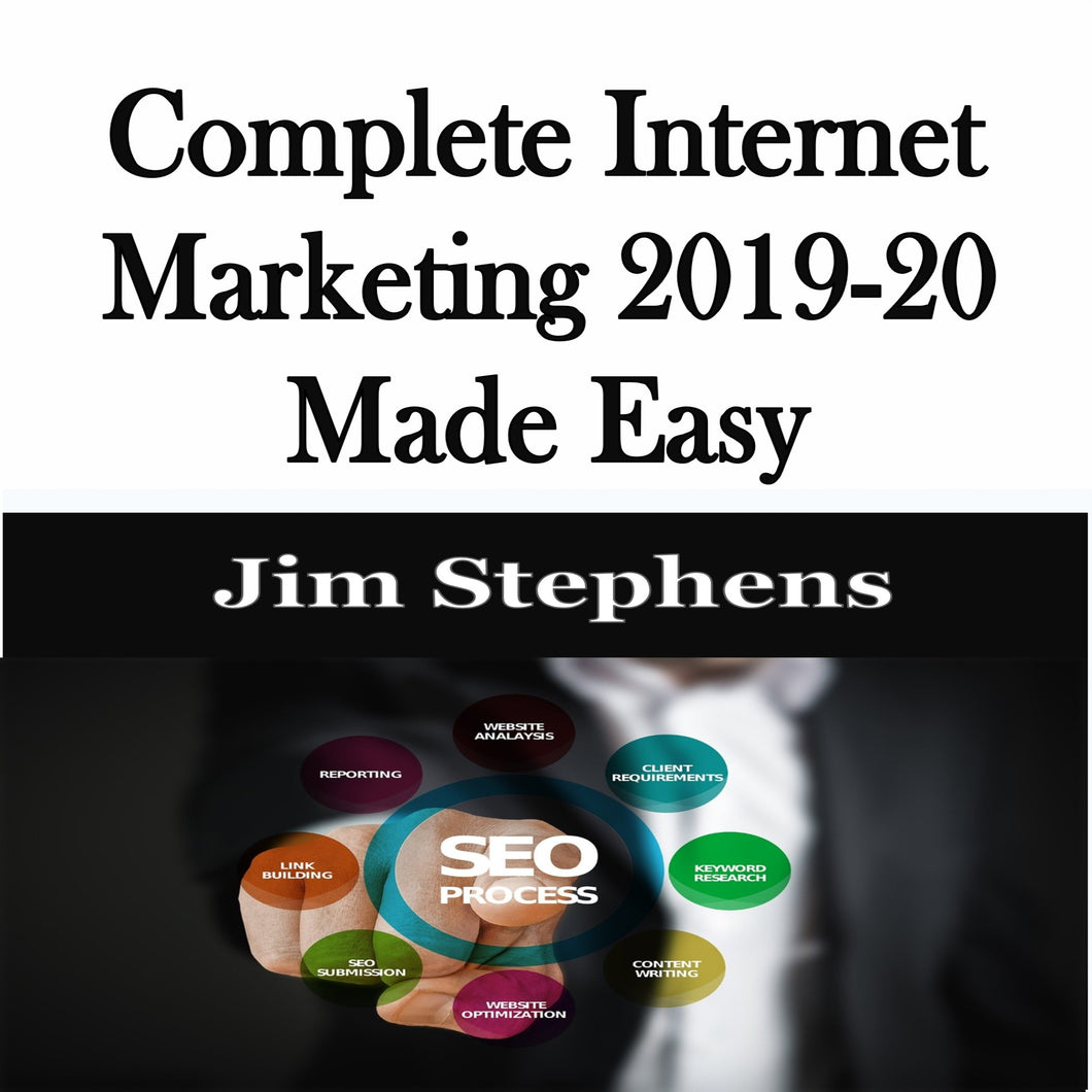 Complete Internet Marketing 2019-20 Made Easy