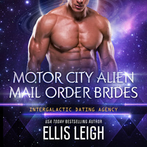 Motor City Alien Mail Order Brides Collection: An Intergalactic Dating Agency Series