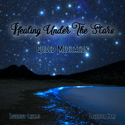 Healing Under The Stars: Guided Meditation