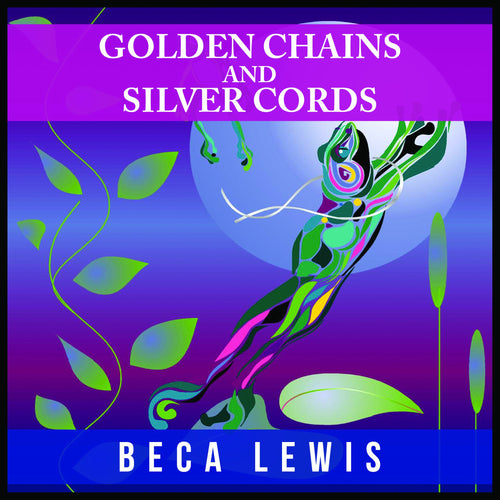 Golden Chains And Silver Cords: A Perception Parable About Letting Go
