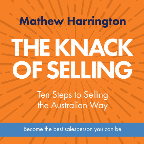 The Knack of Selling: Ten Steps to Selling the Australian Way